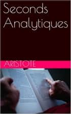 Seconds Analytiques ebook by Aristote