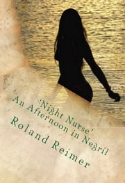 Night Nurse: An Afternoon in Negril ebook by Roland Reimer