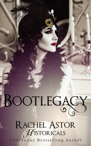 Bootlegacy ebook by Rachel Astor