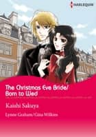 The Christmas Eve Bride/Born to Wed (Harlequin Comics) - Harlequin Comics ebook by Lynne Graham, Kaishi Sakuya