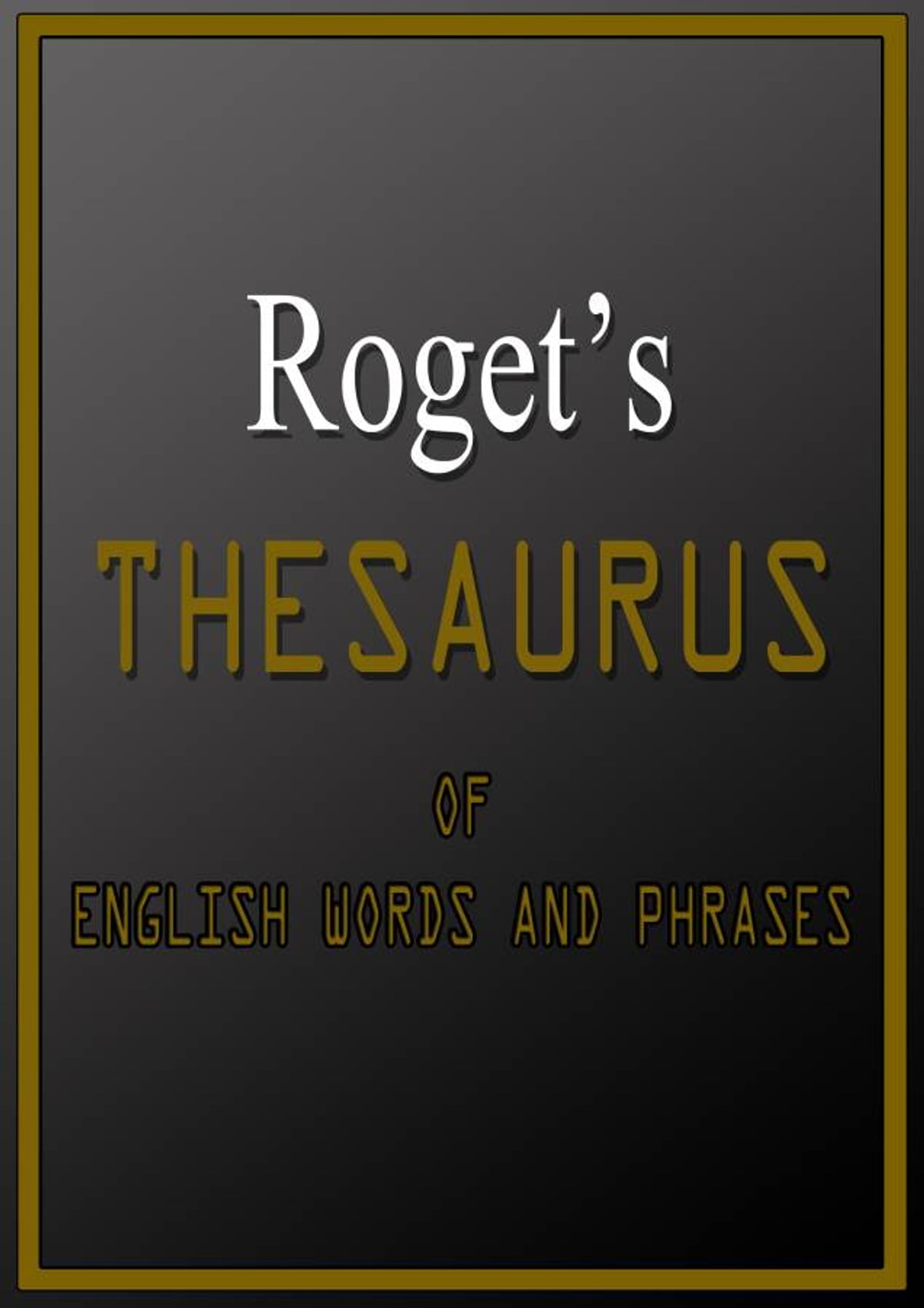 Roget's Thesaurus Of English Words And Phrases eBook by Dr. Peter Mark Roget  - 1230000010082   Rakuten Kobo