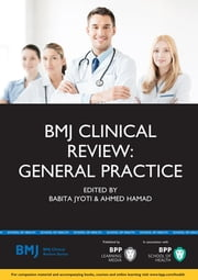 BMJ Clinical Review: General Practice ebook by