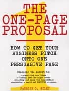 The One-Page Proposal ebook by Patrick G. Riley