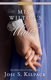 Miss Wilton's Waltz ebook by Josi S. Kilpack