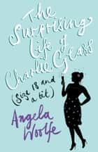 The Surprising Life of Charlie Glass (size 18 and a bit) ebook by Angela Woolfe