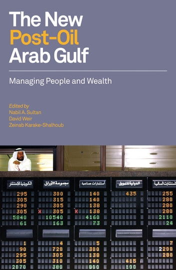 The New Post-Oil Arab Gulf - Managing People and Wealth ebook by