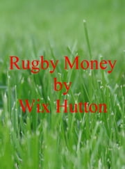 Rugby Money ebook by Wix Hutton