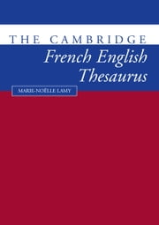 The Cambridge French-English Thesaurus ebook by Marie-Noklle Lamy,Richard Towell