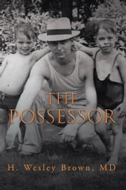 The Possessor ebook by H.  Wesley Brown M. D.