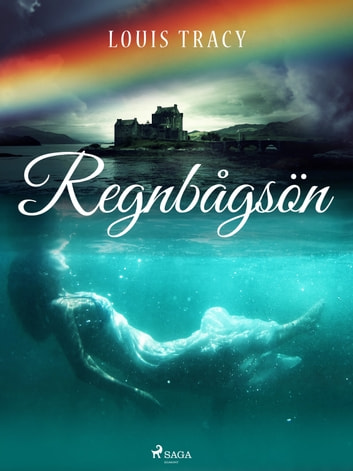 Regnbågsön ebook by Louis Tracy