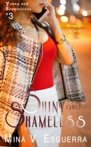 Shiny and Shameless (A Young and Scambitious short story) ebook by Mina V. Esguerra