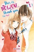 This is not Love, Thank you T01 ebook by Nojin Yuki