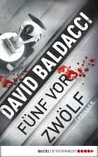 fünf vor zwölf - Thriller ebook by David Baldacci, Dr. Arno Hoven