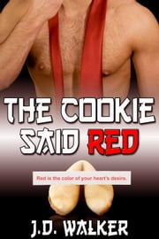 The Cookie Said Red ebook by J.D. Walker