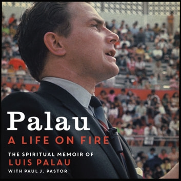 Palau - A Life on Fire audiobook by Luis Palau