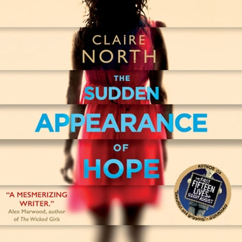 The Sudden Appearance of Hope audiobook by Claire North