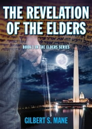 The Revelation of the Elders - Elders Series, #1 ebook by Gilbert S Mane