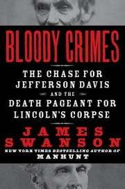 Bloody Crimes ebook by James L. Swanson