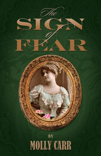 The Sign Of Fear - The Adventures Of Mrs.Watson With A Supporting Cast Including Sherlock Holmes Dr.Watson And Moriarty. ebook by Molly Carr