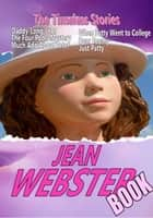 THE JEAN WEBSTER BOOK - 7 TIMELESS STORIES ebook by JEAN WEBSTER