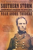 Southern Storm - Sherman's March to the Sea ebook by Noah Andre Trudeau
