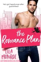 The Romance Plan ebook by Lila Monroe