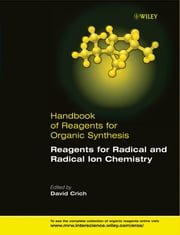 Handbook of Reagents for Organic Synthesis, Reagents for Radical and Radical Ion Chemistry ebook by David Crich