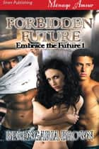 Forbidden Future ebook by