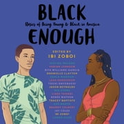 Black Enough audiobook by Ibi Zoboi, Tracey Baptiste, Coleen Booth,...