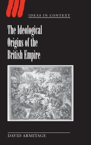 The Ideological Origins of the British Empire ebook by David Armitage