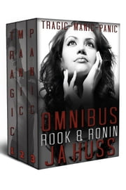 ROOK and RONIN OMNIBUS EDITION - Tragic~Manic~Panic ebook by J.A. Huss