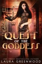 Quest Of The Goddess ebook by Laura Greenwood