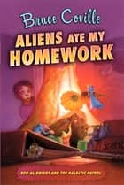 Aliens Ate My Homework ebook by Bruce Coville, Katherine Coville