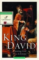 King David - Trusting God for a Lifetime ebook by Robbie Castleman