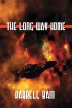 The Long Way Home ebook by Darrell Bain