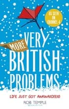 More Very British Problems eBook by Rob Temple
