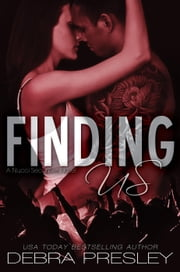 Finding Us - A Nucci Securities Novel, #1 ebook by Debra Presley