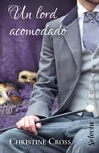 Un lord acomodado (Familia Marston 2) ebooks by Christine Cross