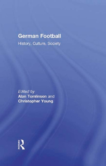 German Football - History, Culture, Society ebook by