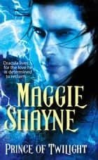 Prince Of Twilight ebook by Maggie Shayne