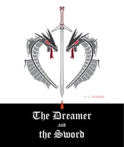 The Dreamer and the Sword ebook by V. L. Eriksen,Joan M. Taylor,Sheila Woods