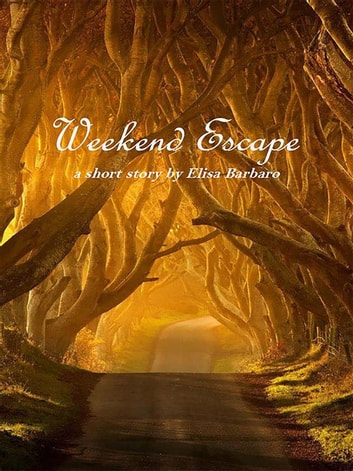 Weekend Escape ebook by Elisa Barbaro