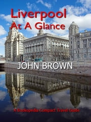 Liverpool At A Glance ebook by John Brown