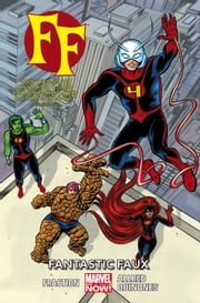 FF Vol. 1: Fantastic Faux ebook by Matt Fraction,Mike Allred,Joe Quinones