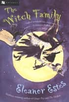 The Witch Family ebook by Eleanor Estes,Edward Ardizzone