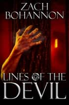 Lines of the Devil - A Supernatural Horror Novel ebook by Zach Bohannon