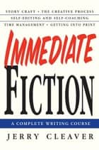 Immediate Fiction ebook by Jerry Cleaver