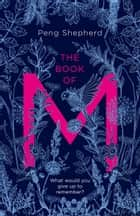 The Book of M ebook by Peng Shepherd