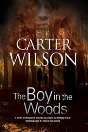 Boy in the Woods, The ebook by Carter Wilson