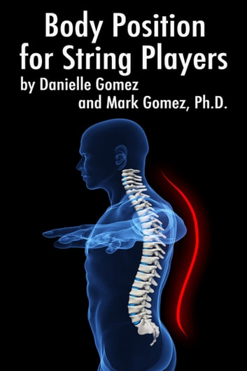 Body Position for String Players ebook by Danielle Gomez